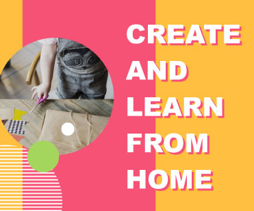 Create and Learn from Home