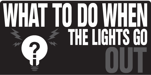 What to do when the lights go out